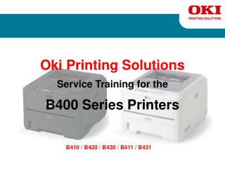 Oki Printing Solutions Service Training for the B400 Series Printers