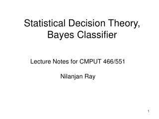 Statistical Decision Theory, Bayes Classifier