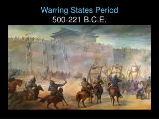 Warring States Period 500-221 B.C.E.