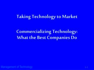 Taking Technology to Market Commercializing Technology: What the Best Companies Do