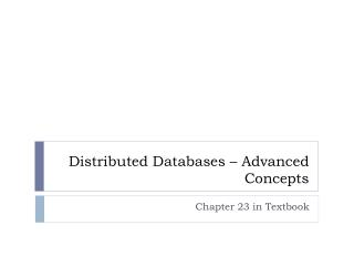 Distributed Databases   Advanced Concepts