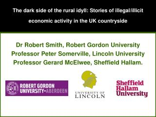 Dr Robert Smith, Robert Gordon University Professor Peter Somerville, Lincoln University
