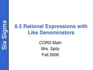 8.5 Rational Expressions with Like Denominators