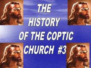 THE  HISTORY   OF THE COPTIC CHURCH  #3