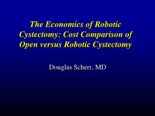 The Economics of Robotic Cystectomy: Cost Comparison of Open versus Robotic Cystectomy