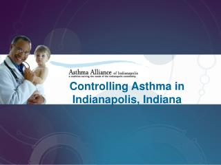 Controlling Asthma in Indianapolis, Indiana