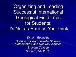 Dr. Jim Reynolds Division of Environmental Studies, Mathematics, and Natural Sciences