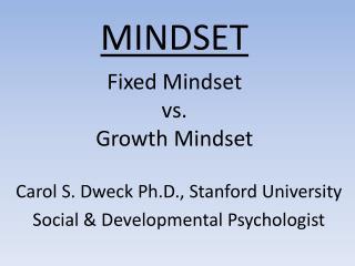 MINDSET Fixed Mindset  vs.  Growth Mindset