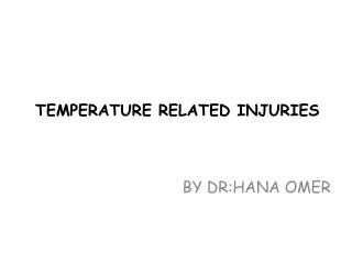 TEMPERATURE RELATED INJURIES