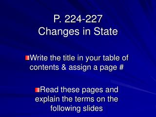 P. 224-227 Changes in State