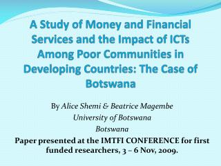 By  Alice Shemi & Beatrice Magembe University of Botswana Botswana