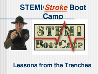 STEMI/ Stroke  Boot Camp
