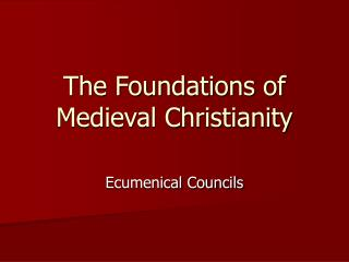 The Foundations of Medieval Christianity
