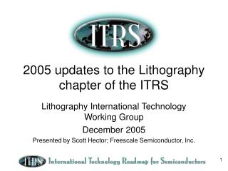 2005 updates to the Lithography chapter of the ITRS