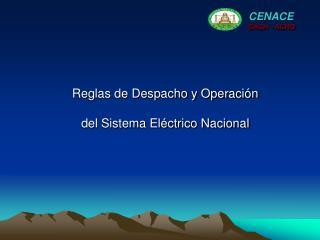 Reglas de Despacho y Operación del Sistema Eléctrico Nacional