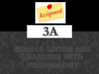 EDN113- Living and Learning with Technology