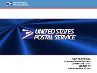 WOW PRINT N MAIL Printing and Mailing Solutions Gambrills, Md. 21054 000.000.0000