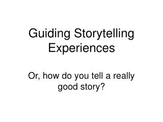Guiding Storytelling Experiences