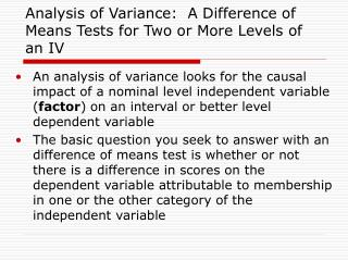 Analysis of Variance:  A Difference of Means Tests for Two or More Levels of an IV