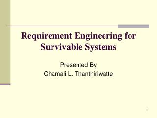 Requirement Engineering for Survivable Systems