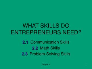 WHAT SKILLS DO ENTREPRENEURS NEED?