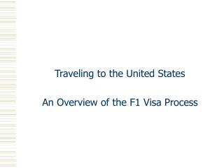 Traveling to the United States An Overview of the F1 Visa Process