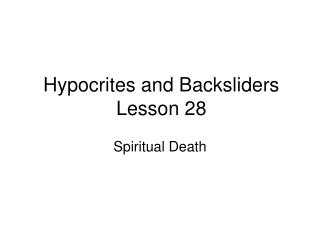 Hypocrites and Backsliders Lesson 28