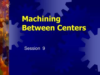 Machining  Between Centers