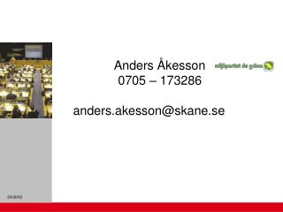 Anders Åkesson              0705 – 173286               anders.akesson@skane.se