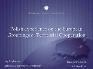 Polish experience on the European Groupings of Territorial Cooperation