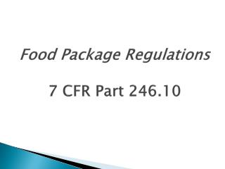 Food Package Regulations 7 CFR Part 246.10