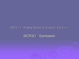 OCF.01.5 - Finding Zeroes of Quadratic Equations