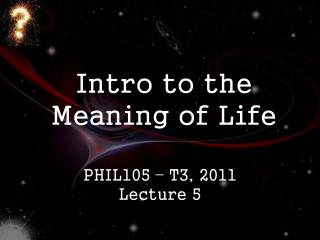 Intro to the Meaning of Life