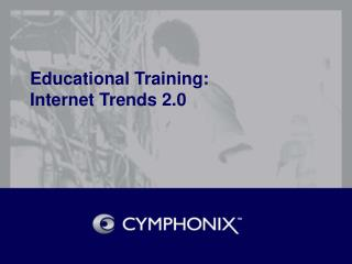 Educational Training: Internet Trends 2.0