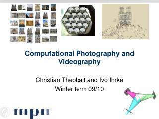 Computational Photography and Videography