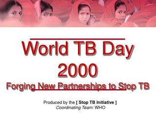 World TB Day 2000 Forging New Partnerships to Stop TB