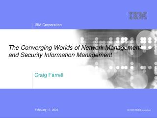 The Converging Worlds of Network Management and Security Information Management