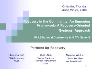Recovery in the Community: An Emerging Framework- A Recovery-Oriented  Systems  Approach SAAS National Conference &