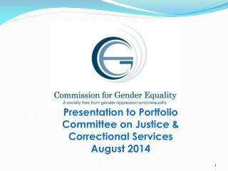 Presentation to Portfolio Committee on Justice & Correctional Services August 2014