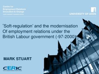 Soft-regulation  and the modernisation Of employment relations under the  British Labour government -97-2000