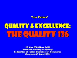 Tom Peters' Quality & Excellence: The Quality 136 29 May 2009/New Delhi