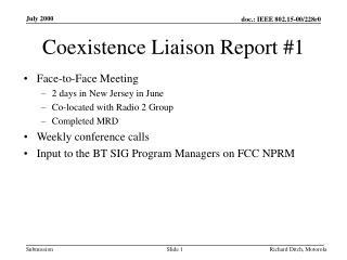 Coexistence Liaison Report #1