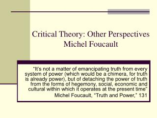 Critical Theory: Other Perspectives Michel Foucault
