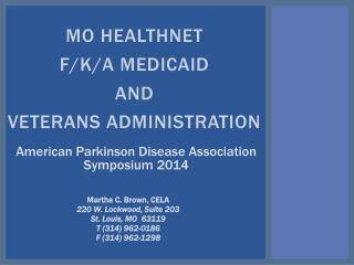 MO  HealthNet f/k/a Medicaid  and Veterans Administration