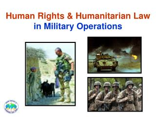 Human Rights & Humanitarian Law in Military Operations