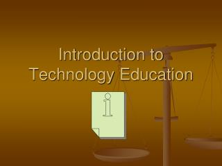Introduction to Technology Education