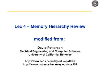 Lec 4 – Memory Hierarchy Review modified from: