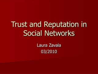 Trust and Reputation in Social Networks
