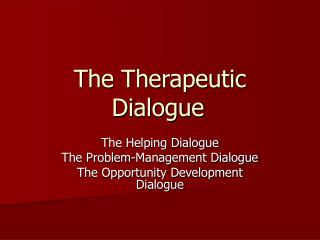 The Therapeutic Dialogue