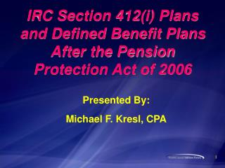 IRC Section 412(i) Plans and Defined Benefit Plans After the Pension Protection Act of 2006